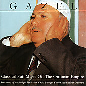 Kudsi Erguner: Gazel: Classical Sufi Music of the Ottoman Empire