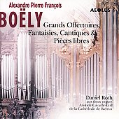 Alexandre Boëly: Works for Organ / Daniel Roth