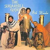 The Sugarhill Gang: 8th Wonder