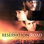 Mark Isham: Reservation Road [Original Motion Picture Soundtrack]