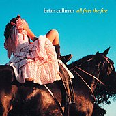 Brian Cullman: All Fires the Fire *