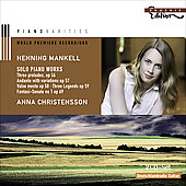 Piano Rarities - Mankell: Solo Piano Works / Anna Christensson