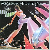 Rod Stewart: Atlantic Crossing [Bonus Tracks]