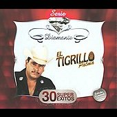 El Tigrillo Palma: Serie Diamante: 30 Super Exitos