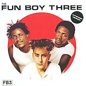 Fun Boy Three: Fun Boy Three [Bonus Tracks]