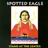 Douglas Spotted Eagle: Stand at the Center