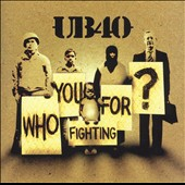 UB40: Who You Fighting For? [Unenhanced]