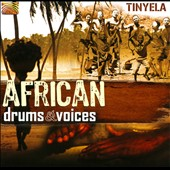 Tinyela: African Drums & Voices