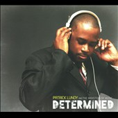 Patrick Lundy & The Ministers of Musicz: Determined