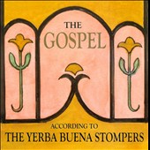 Yerba Buena Stompers: The  Gospel According to Yerba Buena Stompers