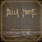 Bella Morte: Before the Flood *