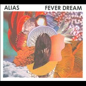 Alias: Fever Dream [Digipak]