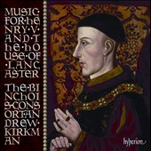 Music for Henry V and the House of Lancaster / The Binchois Consort, Andrew Kirkman
