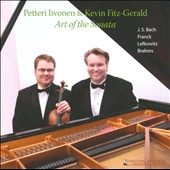 Art of the Sonata: JS Bach; Franck; Lefkowicz; Brahms / Petteri Iivonen, violin; Kevin Fitz-Gerald, piano