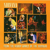 Nirvana (US): From the Muddy Banks of the Wishkah