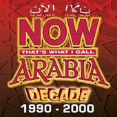 Various Artists: Now Arabia: Decade 1990 - 2000