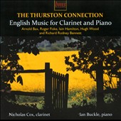 The Thurston Connection: English Music For Clarinet and Piano / Nicholas Cox, clarinet; Ian Buckle, piano