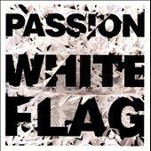 Passion (Christian): White Flag