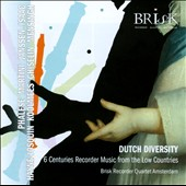 Dutch Diversity: 6 Centuries of Recorder Music from the Low Countries