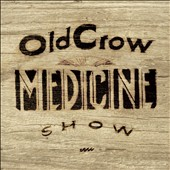 Old Crow Medicine Show: Carry Me Back [Digipak]