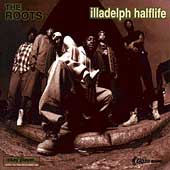 The Roots: Illadelph Halflife [PA]