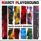 Marcy Playground: Lunch, Recess & Detention *