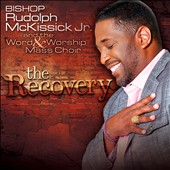 Pastor Rudolph McKissick, Jr.: The Recovery *