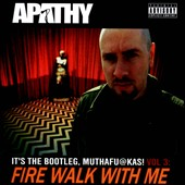 Apathy (Rapper): It's the Bootleg, Muthafu@kas!, Vol. 3: Fire Walk with Me [PA]
