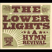 The Lower Lights: Hymn Revival, Vol. 2
