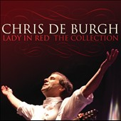 Chris de Burgh: Lady in Red: The Collection