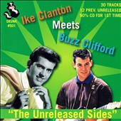Ike Clanton/Buzz Clifford: The  Unreleased Sides