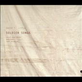 David T. Little: Soldier Songs / David Adam Moore; Newspeak; Todd Reynolds