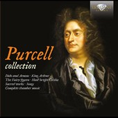 Purcell Collection - Dido and Aeneas; King Arthur; The Fairy Queen; Hail! Bright Cecilia; sacred works; songs; chamber music