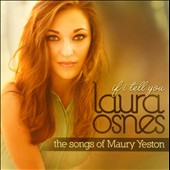 Laura Osnes: If I Tell You: The Songs of Maury Yeston