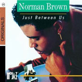 Norman Brown: Just Between Us [Circuit City Exclusive]