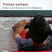 Tristan Loriaut: Keep a Save Distance from Elephants