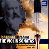 Brahms: The Violin Sonatas nos 1-3 / Stephanie Sant'Ambrogio, violin; James Winn, piano