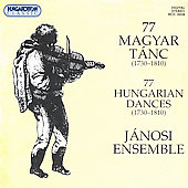 77 Hungarian Dances (1730-1810) / Janosi Ensemble