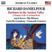 Richard Danielpour: Darkness in the Ancient Valley; A Woman's Life; Lacrimae Beati / Angela Brown; Hila Plitmann