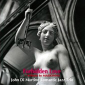 John Di Martino's Romantic Jazz Trio: Forbidden Love: Tribute to Madonna