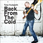 Tony Hudspeth: Back From The Cold