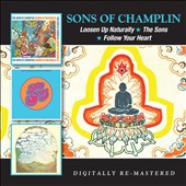 The Sons of Champlin: Loosen Up Naturally/The Sons/Follow Your Heart *