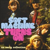 Soft Machine: Turns On, Vol. 1