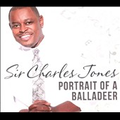 Sir Charles Jones (Gospel): Portrait Of A Balladeer [Digipak]