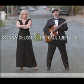 The Paul Weitz Trio/Donna Deussen: On The Street Where You Live [Digipak]