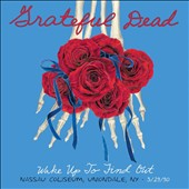 Grateful Dead: Wake Up to Find Out: Nassau Coliseum, Uniondale, NY, March 29, 1990 [Digipak]