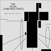 Walking Still - works by Cornelius Cardew, Lauren Redhaed, Mark Applebaum, Pauline Oliveros, Ronald Kuivila, Michael Parsons / The Vocal Constructivists