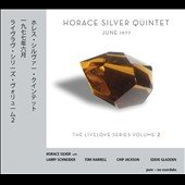 Horace Silver Quintet: June 1977: Llivelove Series, Vol. 2
