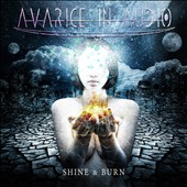 Avarice In Audio: Shine & Burn