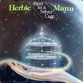 Herbie Mann: Bird in a Silver Cage